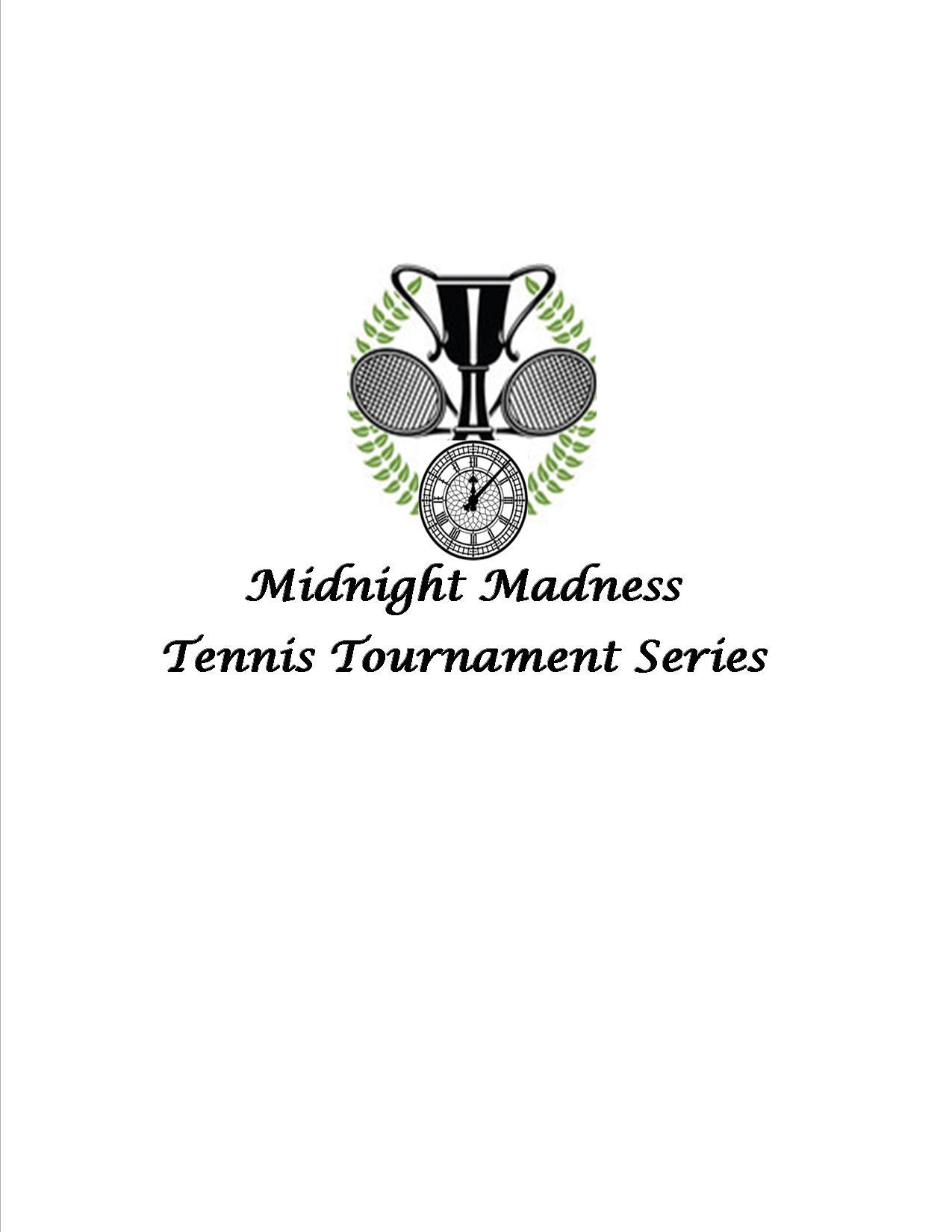 Midnight Madness Tennis Tournament Series